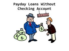 Payday Loans without Checking Account- Fantastic Financial Scheme Available Onli… – Short-term Loans Made Easy Get Cash Now, Cash Today, Easy Loans, Quick Loans, No Credit Check Loans, Loans For Bad Credit, Fast Cash Loans, Payday Loans Online, Loan Consolidation