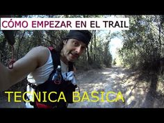 EMPEZAR EN EL TRAIL RUNNING - TECNICA BASICA #1 - YouTube