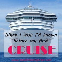 What I wish I'd known before my first cruise -- great tips! #vacation #travel #cruise