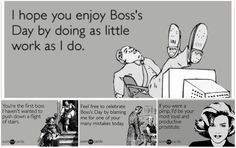5c711faf Happy National Boss's Day!!! haha #LOL #Someecards #Amusing #Boss