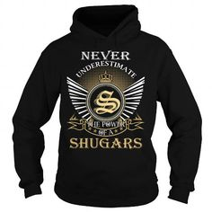 Never Underestimate The Power of a SHUGARS - Last Name, Surname T-Shirt #name #tshirts #SHUGARS #gift #ideas #Popular #Everything #Videos #Shop #Animals #pets #Architecture #Art #Cars #motorcycles #Celebrities #DIY #crafts #Design #Education #Entertainment #Food #drink #Gardening #Geek #Hair #beauty #Health #fitness #History #Holidays #events #Home decor #Humor #Illustrations #posters #Kids #parenting #Men #Outdoors #Photography #Products #Quotes #Science #nature #Sports #Tattoos #Technology…