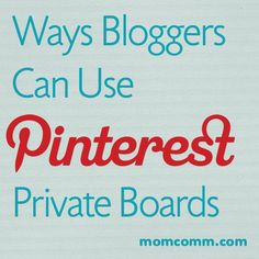 Ways Bloggers Can Use Pinterest Secret Boards