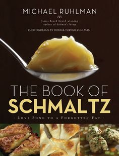 "The Epi-Log on Epicurious.com: Get Passover-Ready with Michael Ruhlman's ""Book of Schmaltz"""