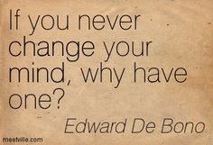 if you never change your mind why have one