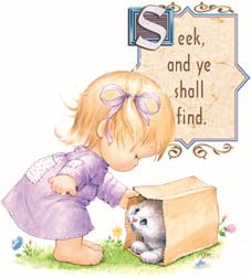 Seek spiritual things, and you shall find. Knock and it will be opened to you.