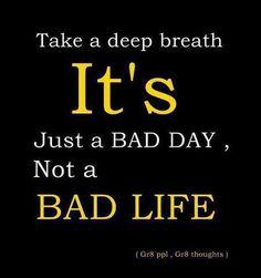 Life is not just about one bad day, but a series of good and bad events for us to enjoy and learn. หายใจเข้าลึกๆ ใครผ่านเรื่องร้ายๆ มาวันนี้ ขอให้จำไว้ว่ามันเป็นแค่วันแย่ๆ วันเดียว ไม่ได้หมายความว่าทั้งชีวิตเราจะแย่ตลอดไปนะคะ