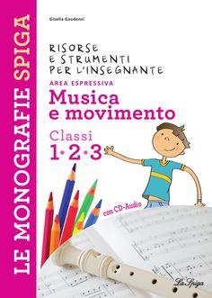 Musica e movimento classi by ELI Publishing - issuu Music Station, Cover, Author, Teaching, Education, School, Books, Horn, Catalog