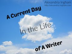 A Current Day in the Life of a Writer