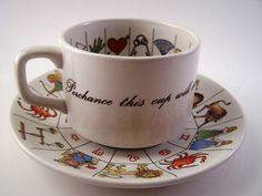 Wouldst thy fortune like to see? Perchance this cup will tell it thee.   I have the cup, but not the saucer.