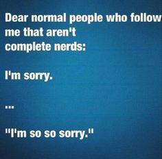 nerd+quirks | So true! | Nerd Quirks