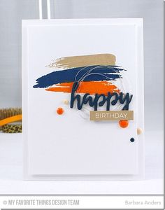 "card scripty words and letters MFT brushstroke birthday greetings Die-namics ""happy"" paint strokes stamp Masculine Birthday–CTD Birthday Cards For Boys, Masculine Birthday Cards, Bday Cards, Handmade Birthday Cards, Happy Birthday Cards, Masculine Cards, Greeting Cards Handmade, Birthday Greetings, Graduation Cards"