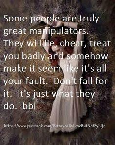 """""""Algumas pessoas são verdadeiramente grandes manipuladoras. Elas vão mentir, enganar, tratá-lo mal e de alguma forma fazer parecer que é tudo culpa sua. Não caia nessa. É só o que elas fazem."""""""