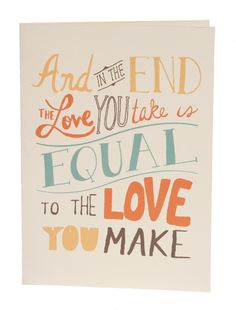 In the end the love you take is equal to the love you make (Beatles lyrics | Hand lettering on Behance)