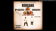 Kokane Ft. Short Khop - Plastic Surgery