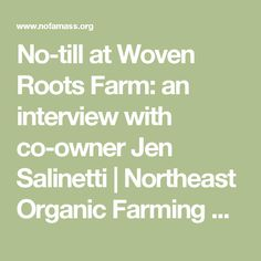 No-till at Woven Roots Farm: an interview with co-owner Jen Salinetti  | Northeast Organic Farming Association: Massachusetts Chapter