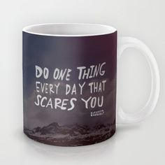 Do one thing every day that scares you Mug