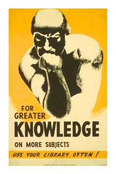 For greater knowledge on more subjects use your library often - a #book poster from 1940