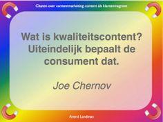 Citaten contentmarketing quotes klantenmagneet. Wat is kwaliteitscontent? Uiteindelijk bepaalt de consument dat. Joe Chernov