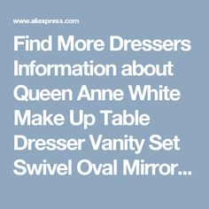 Find More Dressers Information about Queen Anne White Make Up Table Dresser Vanity Set Swivel Oval Mirror with Stool Bedroom Furniture,High Quality dresser vanity,China table dresser Suppliers, Cheap vanity set from Wooden box / crafts Store on Aliexpress.com