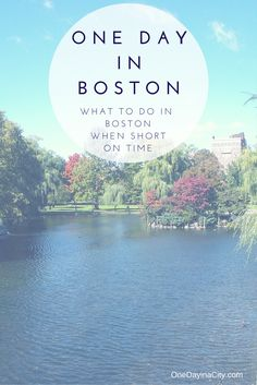 What to prioritize seeing and doing if you just have one day to spend in Boston.
