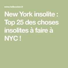 New York insolite : Top 25 des choses insolites à faire à NYC ! Nyc, New York City, Destinations, Travel, Travel Destinations, New York