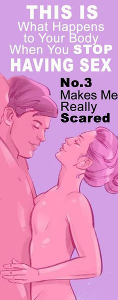 This is What Happens to Your Body When You Stop Making Love. No.3 Makes Me Really Scared