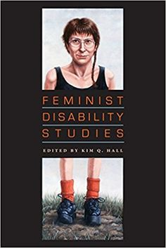 Feminist disability studies / edited by Kim Q. Hall Publicación 	Bloomington : Indiana University Press, cop. 2011