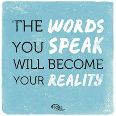 The words you speak will become your reality - Joel Osteen Quote.