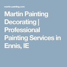 Martin Painting Decorating | Professional Painting Services in Ennis, IE