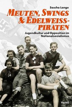 Meuten, Swings & Edelweißpiraten als Buch