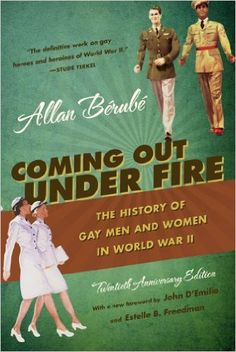 Amazon.com: Coming Out Under Fire: The History of Gay Men and Women in World War II (9780807871775): Allan Bérubé: Books
