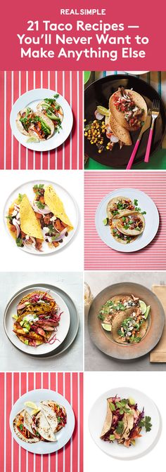 """21 Taco Recipes So Good You'll Never Want to Make Anything Else 