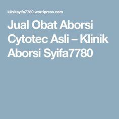 Jual Obat Aborsi Cytotec Asli – Klinik Aborsi Syifa7780