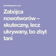 Zabójca nowotworów – skuteczny, lecz ukrywany, bo zbyt tani Health Diet, Health Fitness, Cancer Cure, Health And Beauty, Healthy Life, The Cure, Food Porn, Food And Drink, Lunches