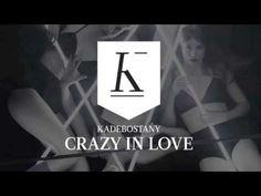 "KADEBOSTANY ""Crazy In Love"" (Beyoncé Cover) - YouTube"