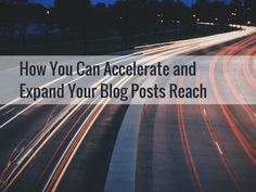 In this short post, you'll learn how you can accelerate and expand your blog posts reach. Web Business, Business Marketing, Social Media Marketing, Online Business, Business Advice, Social Media Calendar, Social Media Tips, Blog Writing, Writing Tips