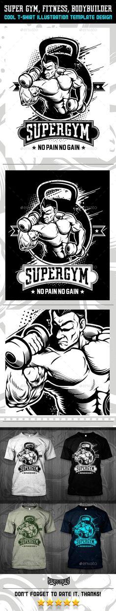 Super Gym, Fitness, Bodybuilder T-Shirt Vetor Illustration Design. Download: http://graphicriver.net/item/super-gym-fitness-bodybuilder/12514697?ref=ksioks: