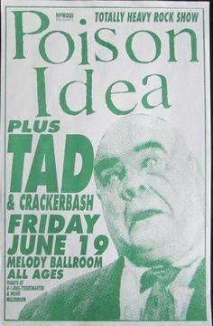 Poison Idea with Tad and Crackerbash. Melody Ballroom - Portland, Oregon. Artist: Mike King