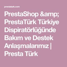 PrestaShop & PrestaTürk Türkiye Dispiratörlüğünde Bakım ve Destek Anlaşmalarımız | Presta Türk