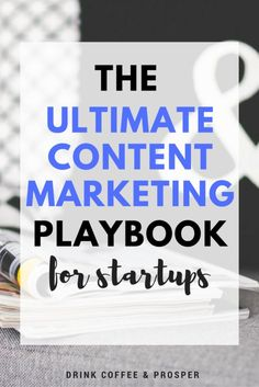 The Ultimate Content Marketing Playbook for Start-Ups ⋆ Quirky Cents Marketing Approach, Content Marketing Strategy, Social Media Marketing, Marketing And Advertising, Digital Marketing, Email Service Provider, Blog Online, Pinterest Marketing, Blog Tips