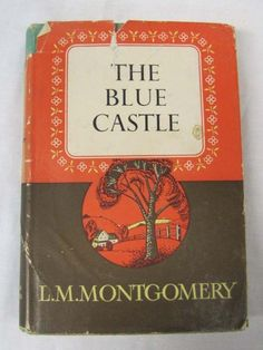 The Blue Castle by L M Montgomery (Paperback / softback, Lm Montgomery, Anne Of Green Gables, Interesting Quotes, Classic Books, Infp, Antique Books, Book Covers, Books To Read, Literature