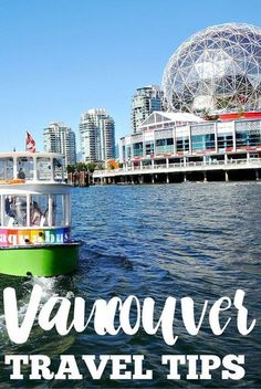 Travel tips for Vancouver, Canada. How to get in, around, and more helpful information for your trip to this beautiful Canadian city