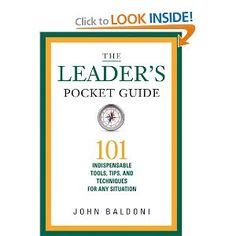 "Leader's Pocket Guide by John Baldoni | ""Whether defusing discord or leading through a crisis, this is a book one keeps in his or her right-hand desk drawer. You'll find the answer, whatever the leadership question, in these pages—and you'll get the message quickly."" - Life Insurance Selling Magazine"