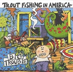 Big Trouble ~ Trout Fishing In America, http://www.amazon.com/dp/B000003JX9/ref=cm_sw_r_pi_dp_sfhzrb17H37NM