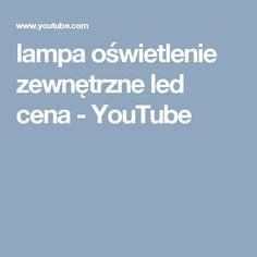 lampa oświetlenie zewnętrzne led cena - YouTube