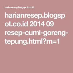 harianresep.blogspot.co.id 2014 09 resep-cumi-goreng-tepung.html?m=1