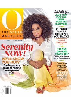 "The August issue of O Magazine is here! This month, Oprah Winfrey is showing us how to find serenity: ""The outside world is constantly trying to convince you you're not enough. But you don't have to take the bait. Meditation helps you resist."""