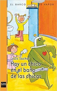 8€ 256pag Hay un chico en el baño de las chicas Barco de Vapor Naranja: Amazon.es: Louis Sachar, Ángel Sánchez Trigo, Paz Barroso: Libros