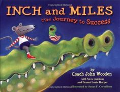 Inch and Miles: The Journey to Success by John R. Wooden, http://www.amazon.com/dp/0756914108/ref=cm_sw_r_pi_dp_8vtrrb1103CCH/182-9515555-7115503