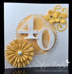 handmade birthday card from Spring Blossom Musings: A 40th Birthday ... big number die cut ... layered die cut flowers ... bright yellow and white ... a delight! ... Stampin' Up!